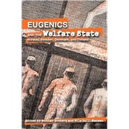 Eugenics And the Welfare State: Sterilization Policy in Demark, Sweden, Norway, and Findland by Broberg, Gunnar, 9780870137587
