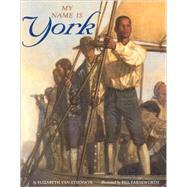 My Name Is York by Steenwyk, Van Elizabeth; Farnsworth, Bill, 9780873587587