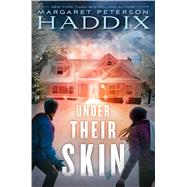Under Their Skin by Haddix, Margaret Peterson, 9781481417587