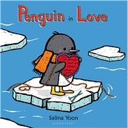 Penguin in Love by Yoon, Salina; Yoon, Salina, 9780802737588