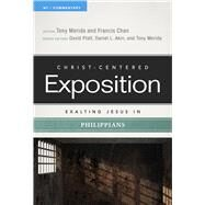 Exalting Jesus in Philippians by Merida, Tony; Chan, Francis; Platt, David; Akin, Dr. Daniel L.; Merida, Tony, 9780805497588