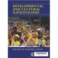 Developmental and Cultural Nationalisms by Desai; Radhika, 9781138967588