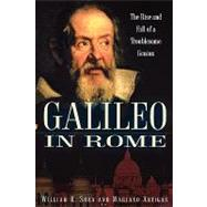 Galileo in Rome : The Rise and Fall of a Troublesome Genius by William R. Shea; Mariano Artigas, 9780195177589