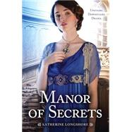 Manor of Secrets by Longshore, Katherine, 9780545567589