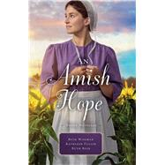 An Amish Hope by Wiseman, Beth; Reid, Ruth; Fuller, Kathleen, 9780785217589