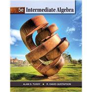 Student Solutions Manual for Tussy/Gustafson's Intermediate Algebra, 5th by Tussy, Alan S.; Gustafson, R. David, 9781111987589