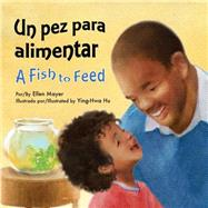 Un pez para alimentar/ A Fish to Feed by Mayer, Ellen, 9781595727589
