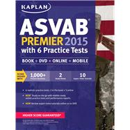 Kaplan ASVAB Premier 2015 with 6 Practice Tests Book + DVD + Online + Mobile by Kaplan, 9781618657589