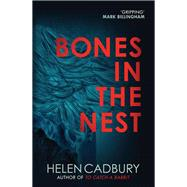 Bones in the Nest by Cadbury, Helen, 9780749017590
