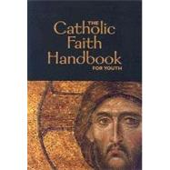 The Catholic Faith Handbook for Youth by Singer-Towns, Brian, 9780884897590