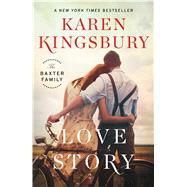 Love Story A Novel by Kingsbury, Karen, 9781451687590