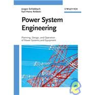 Power System Engineering : Planning, Design, and Operation of Power Systems and Equipment by Schlabbach, Juergen; Rofalski, Karl-Heinz, 9783527407590