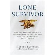 Lone Survivor by Luttrell, Marcus; Robinson, Patrick, 9780316067591