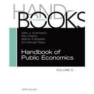 Handbook of Public Economics by Auerbach, Alan J.; Chetty, Raj; Feldstein, Martin; Saez, Emmanuel, 9780444537591