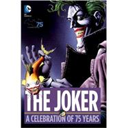The Joker: A Celebration of 75 Years by Various, 9781401247591