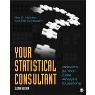 Your Statistical Consultant : Answers to Your Data Analysis Questions by Rae R. Newton, 9781412997591