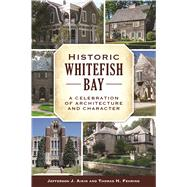 Historic Whitefish Bay by Fehring, Thomas; Aikin, Jefferson J., 9781467137591
