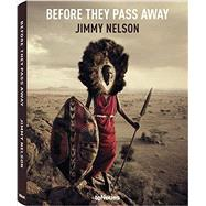 Before They Pass Away by Nelson, Jimmy, 9783832797591