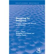 Designing for Designers (Routledge Revivals): Lessons Learned from Schools of Architecture by Preiser; Wolfgang F. E., 9781138687592