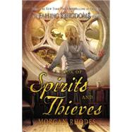 A Book of Spirits and Thieves by Rhodes, Morgan, 9781595147592