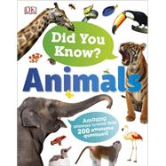 Did You Know? Animals by Dorling Kindersley, Inc., 9781465447593