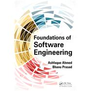 Foundations of Software Engineering by Ahmed; Ashfaque, 9781498737593
