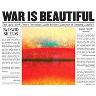 War Is Beautiful by Shields, David; Hickey, Dave (AFT), 9781576877593