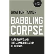 Babbling Corpse by Tanner, Grafton, 9781782797593