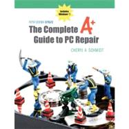 The Complete A+ Guide to PC Repair Fifth Edition Update by Schmidt, Cheryl, 9780132727594