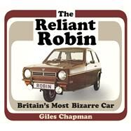 The Reliant Robin by Chapman, Giles, 9780750967594