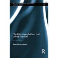 Minor Marshallians and Alfred Marshall: An Evaluation by Groenewegen; Peter, 9781138807594