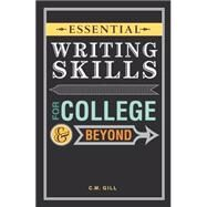 Essential Writing Skills for College & Beyond by Gill, C. M., 9781599637594