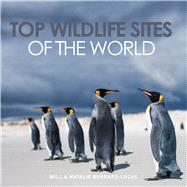 Top Wildlife Sites of the World by Burrard-Lucas, Will; Burrard-lucas, Natalie, 9781921517594