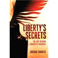 Liberty's Secrets by Charles, Joshua, 9781938067594