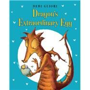 Dragon's Extraordinary Egg by Gliori, Debi, 9780802737595