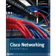 Cisco Networking Essentials by McMillan, Troy, 9781118097595