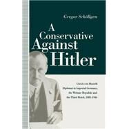 A Conservative Against Hitler by Willmot, Louise; Schollgen, Gregor; Gahan, Peter; Jelaa, Dijana, 9781349217595