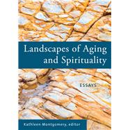 Landscapes of Aging and Spirituality by Montgomery, Kathleen, 9781558967595