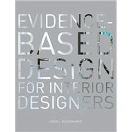 Evidence-Based Design for Interior Designers by Nussbaumer, Linda L., 9781563677595