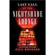 Last Call at the Nightshade Lounge by Krueger, Paul, 9781594747595