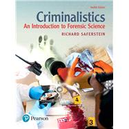 Criminalistics: An Introduction to Forensic Science by SAFERSTEIN, 9780134477596