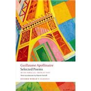 Selected Poems with parallel French text by Apollinaire, Guillaume; Sorrell, Martin, 9780199687596