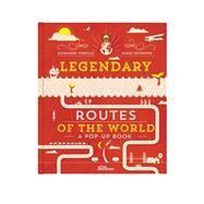 Legendary Routes of the World by Verhille, Alexandre; Tavernier, Sarah, 9783899557596