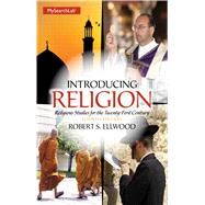 Introducing Religion: Religious Studies for the Twenty-First Century by Ellwood; Robert, 9780205987597
