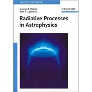 Radiative Processes in Astrophysics by Rybicki, George B.; Lightman, Alan P., 9780471827597