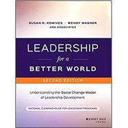 Leadership for a Better World by Komives, Susan R.; Wagner, Wendy, 9781119207597