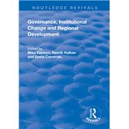 Governance, Institutional Change and Regional Development by Danson,Mike;Danson,Mike, 9781138637597