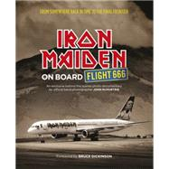 Iron Maiden: On Board Flight 666 by McMurtrie, John; Dickinson, Bruce, 9781409137597