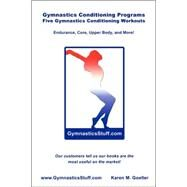 Gymnastics Conditioning Programs: Five Conditioning Workouts! by Goeller, Karen M., 9780615147598