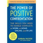 The Power of Positive Confrontation: The Skills You Need to Handle Conflicts at Work, at Home, Online, and in Life by Pachter, Barbara; Magee, Susan (CON), 9780738217598
